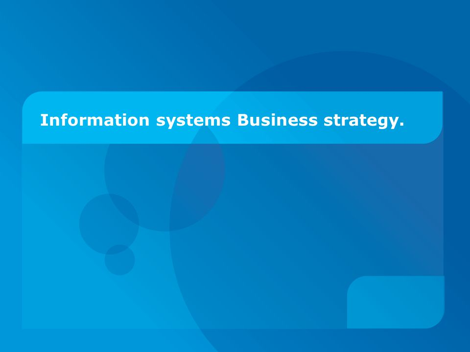 Information systems Business strategy.