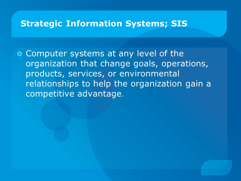 Strategic Information Systems; SIS
