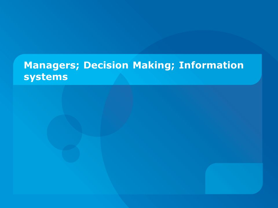 Managers; Decision Making; Information systems