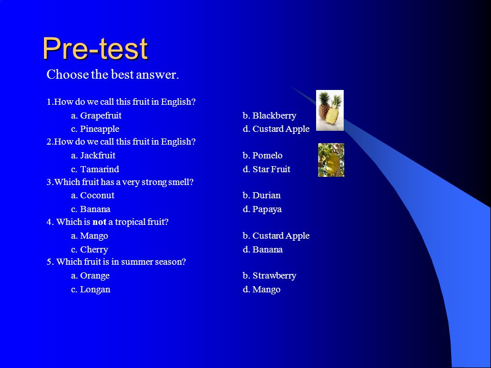 Pre-test Choose the best answer.