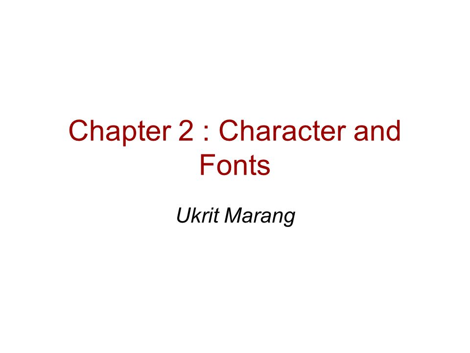 Chapter 2 : Character and Fonts