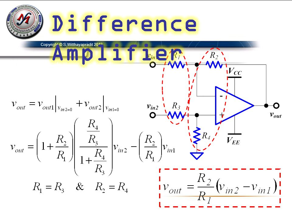 Difference Amplifier Copyright © S.Witthayapradit 2012