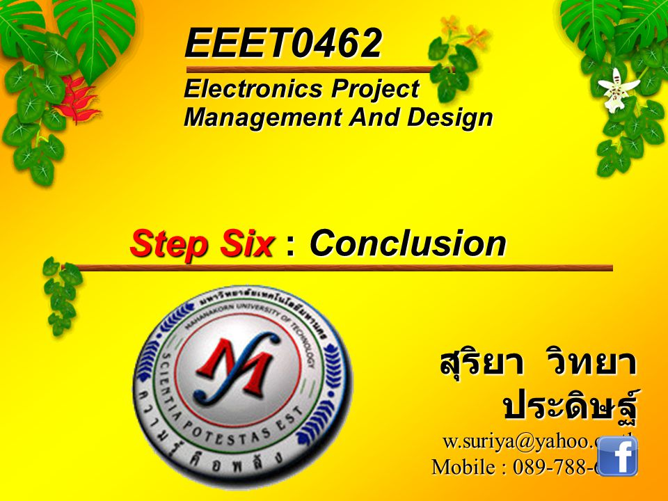 EEET0462 Step Six : Conclusion สุริยา วิทยาประดิษฐ์