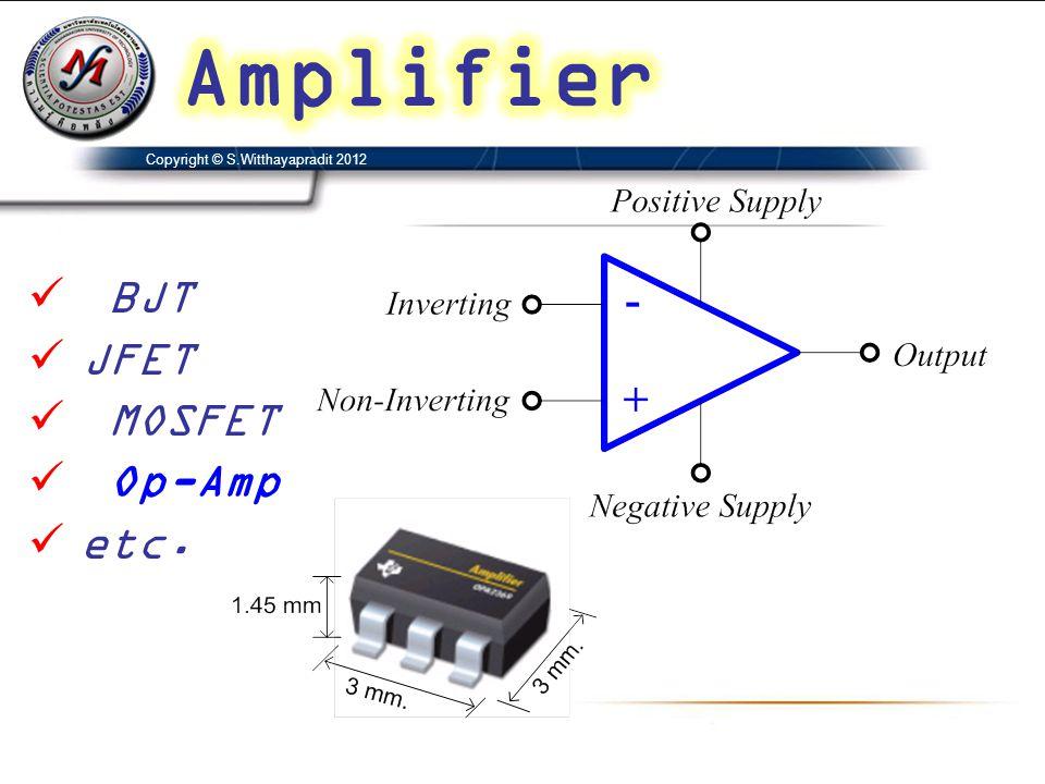 Amplifier BJT JFET MOSFET Op-Amp etc.