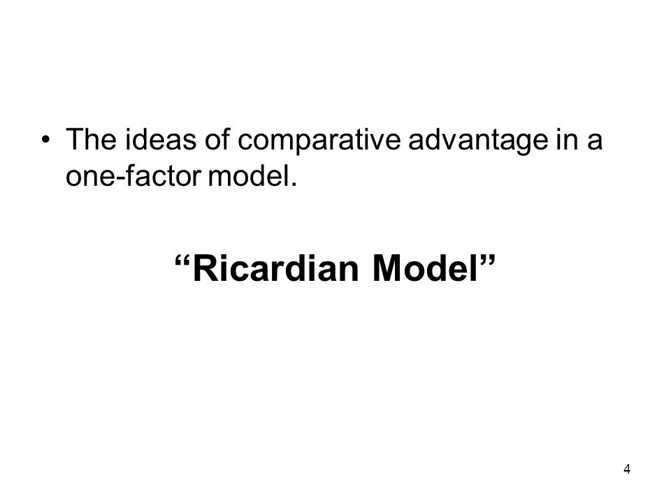 The ideas of comparative advantage in a one-factor model.