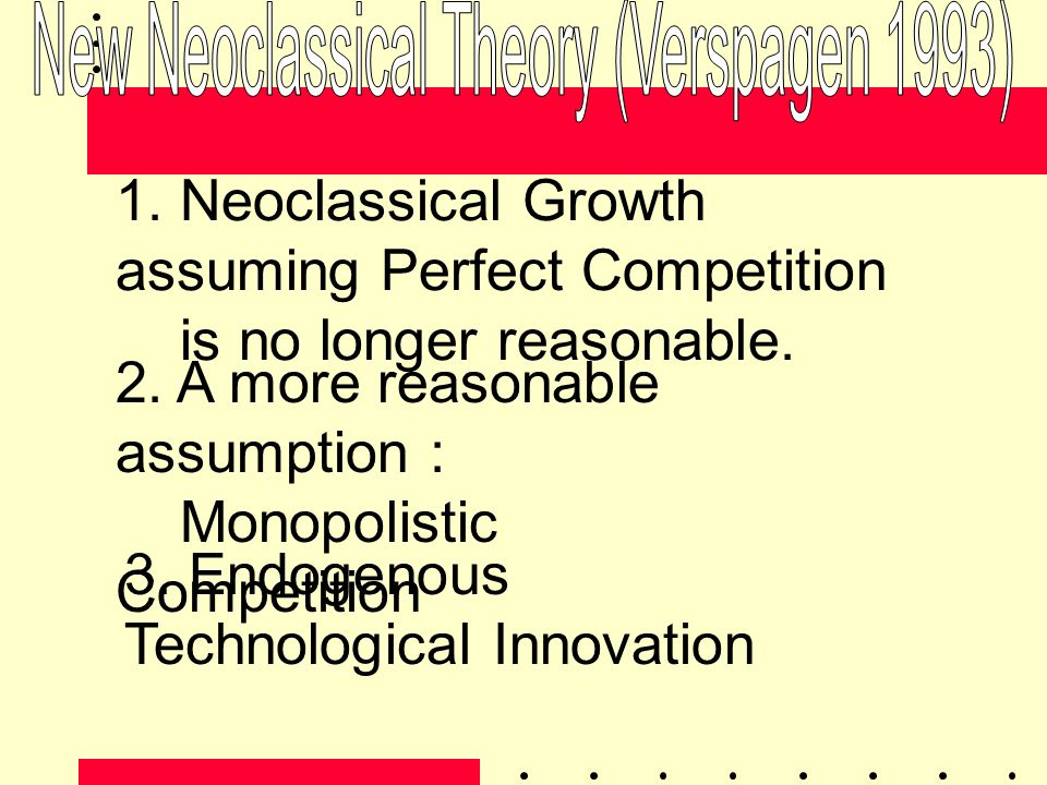 New Neoclassical Theory (Verspagen 1993)