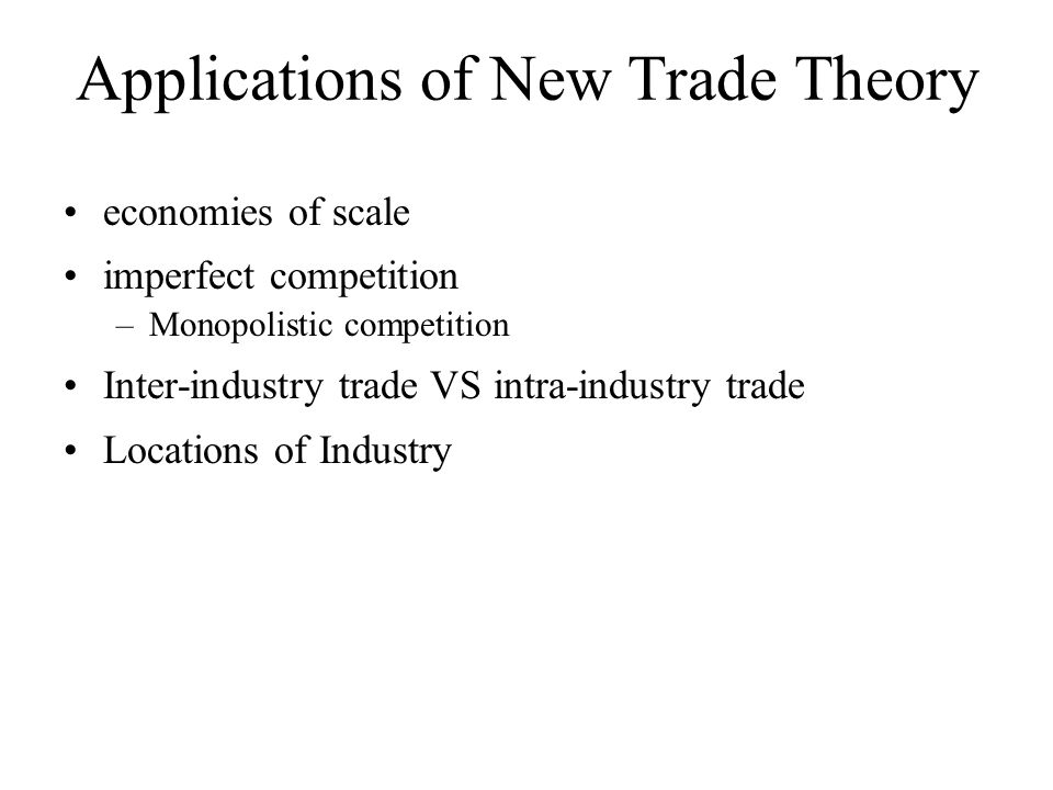Applications of New Trade Theory