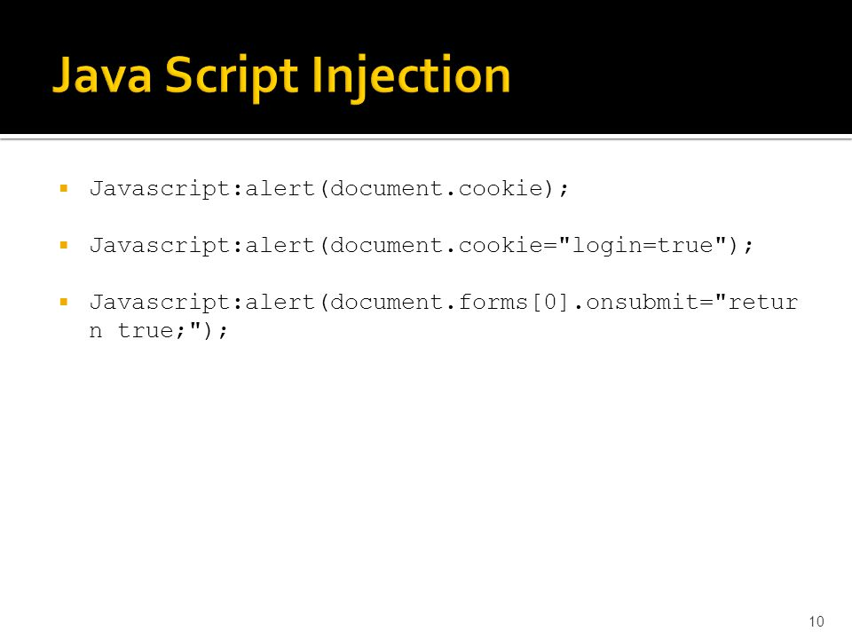 Java Script Injection Javascript:alert(document.cookie);