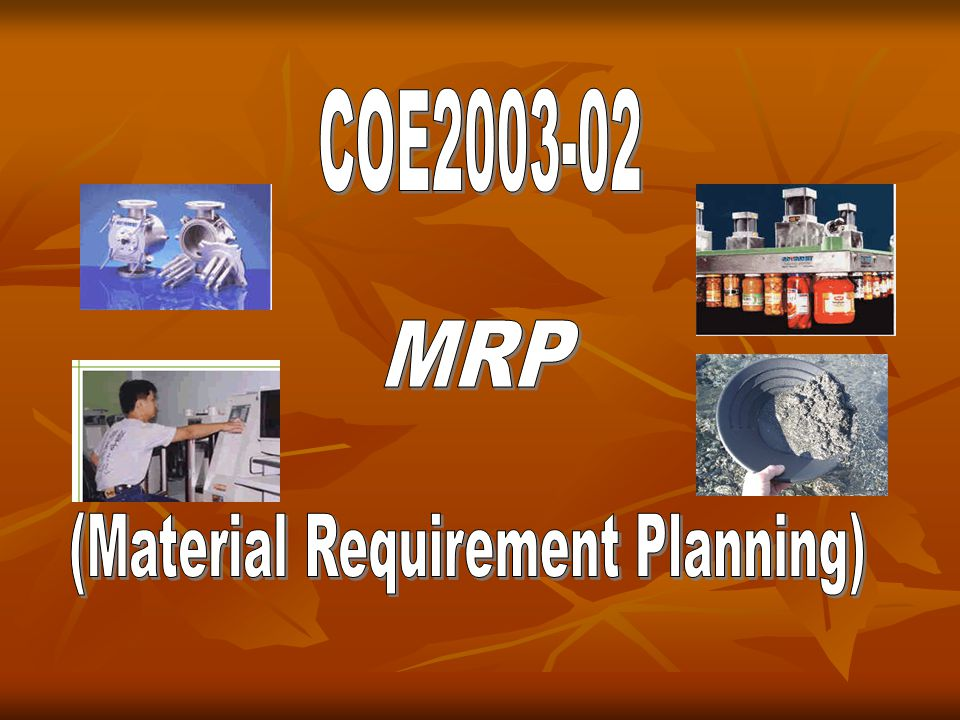 (Material Requirement Planning)