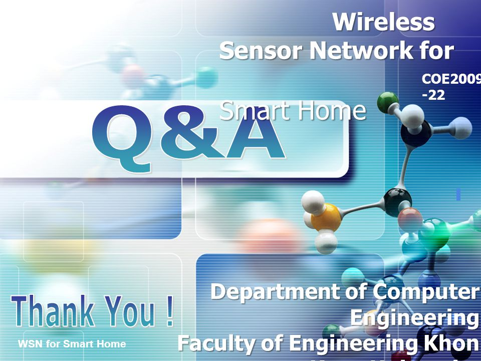 Q&A Thank You ! Wireless Sensor Network for Smart Home