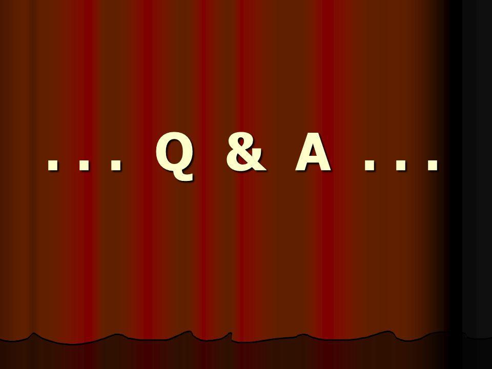 . . . Q & A . . .