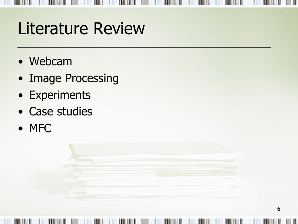 Literature Review Webcam Image Processing Experiments Case studies MFC