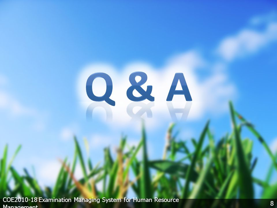 Q & A COE2010-18 Examination Managing System for Human Resource Management