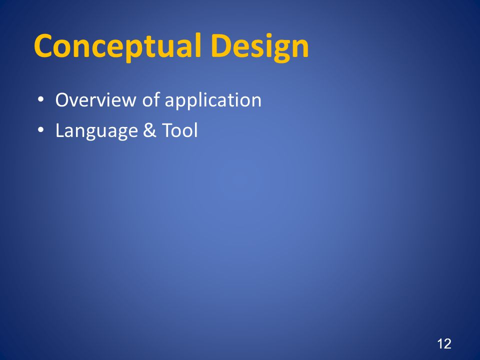 Conceptual Design Overview of application Language & Tool