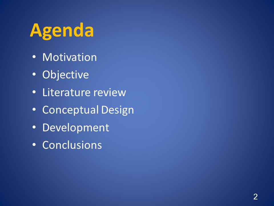 Agenda Motivation Objective Literature review Conceptual Design