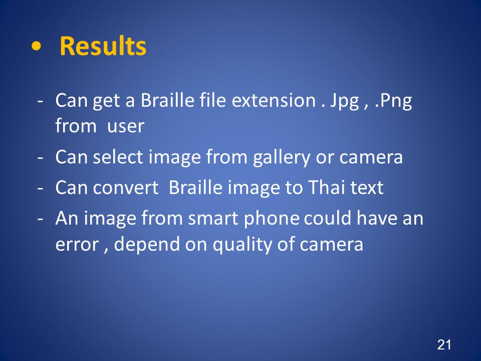 Results Can get a Braille file extension . Jpg , .Png from user