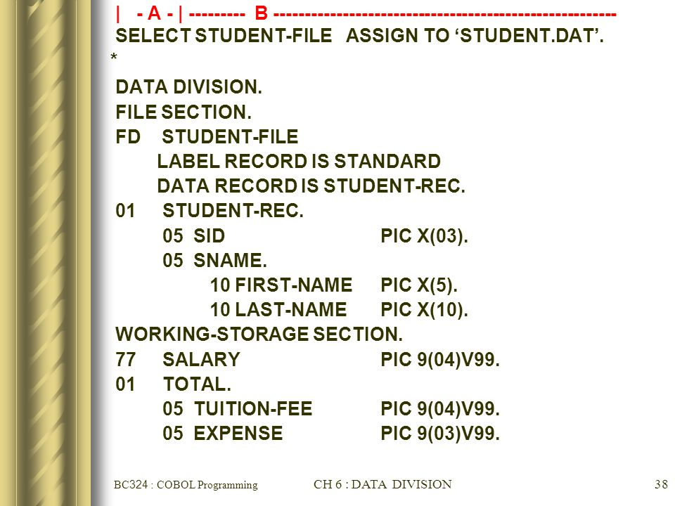 SELECT STUDENT-FILE ASSIGN TO 'STUDENT.DAT'. * DATA DIVISION.