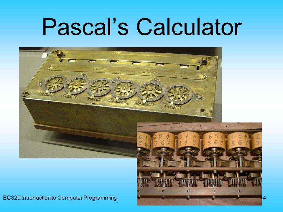 Pascal's Calculator BC320 Introduction to Computer Programming