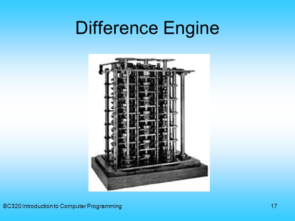 Difference Engine BC320 Introduction to Computer Programming
