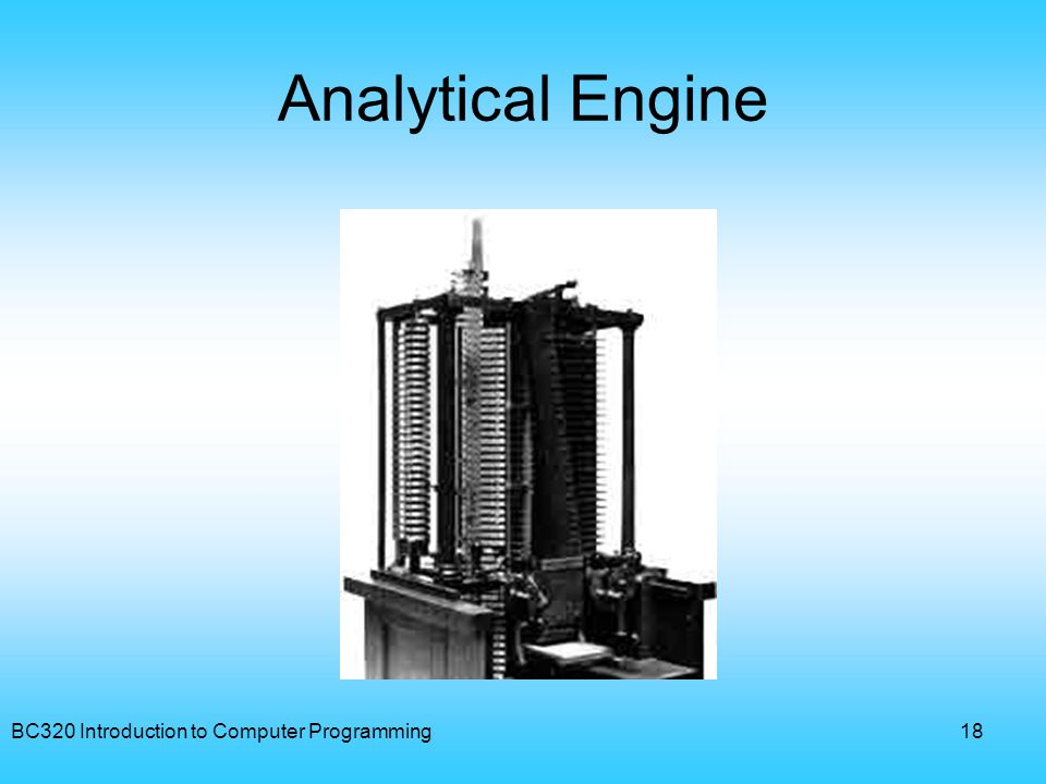 Analytical Engine BC320 Introduction to Computer Programming