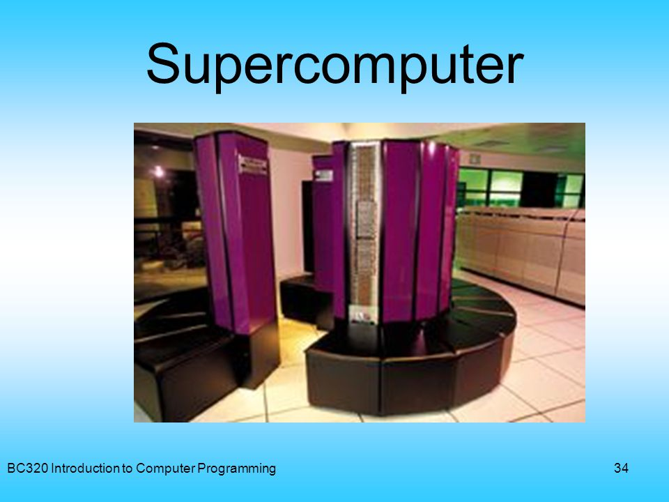 Supercomputer BC320 Introduction to Computer Programming