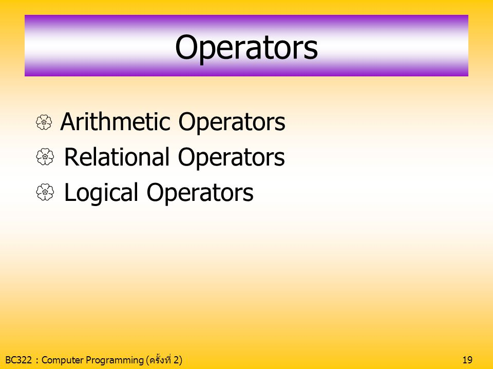 Operators Relational Operators Logical Operators Arithmetic Operators