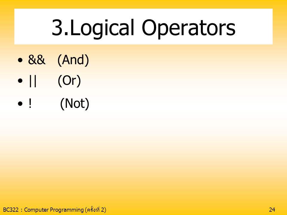 3.Logical Operators && (And) || (Or) ! (Not)