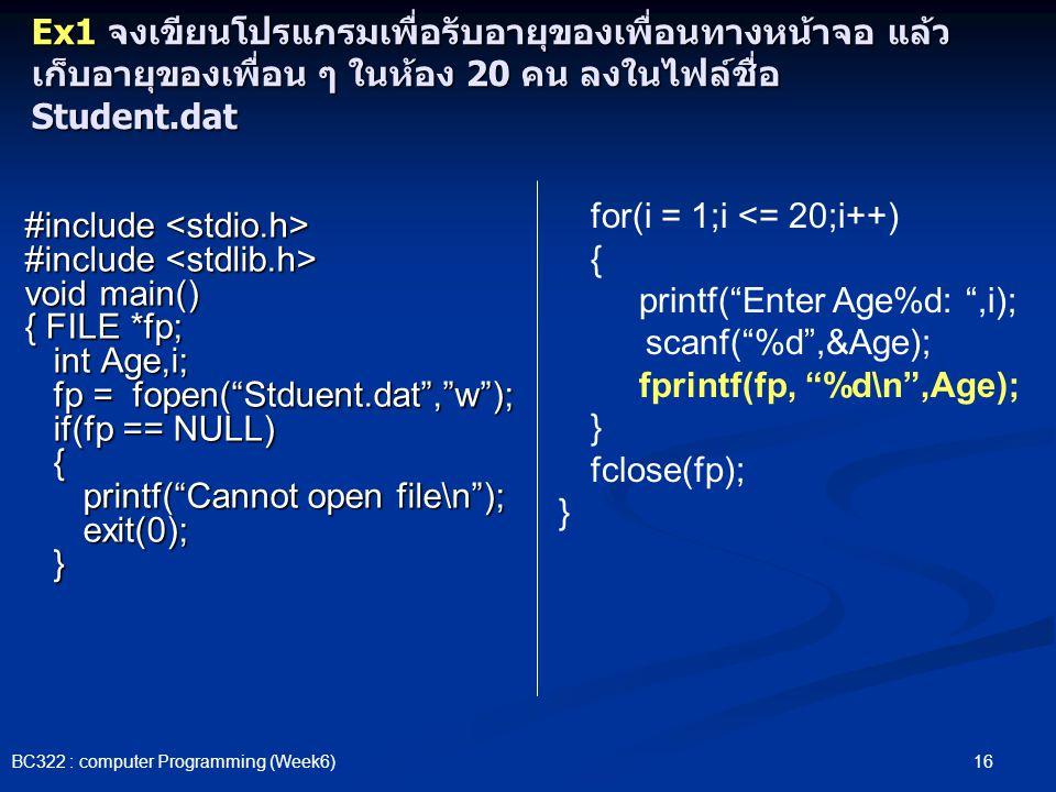 printf( Enter Age%d: ,i); scanf( %d ,&Age); fprintf(fp, %d\n ,Age);
