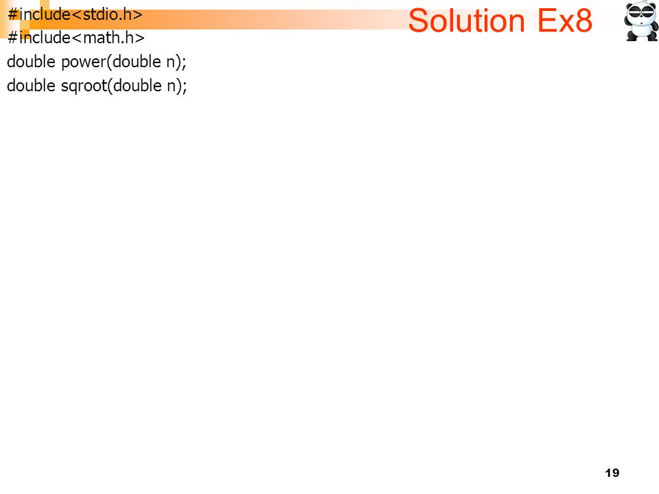 Solution Ex8 #include<stdio.h> #include<math.h>