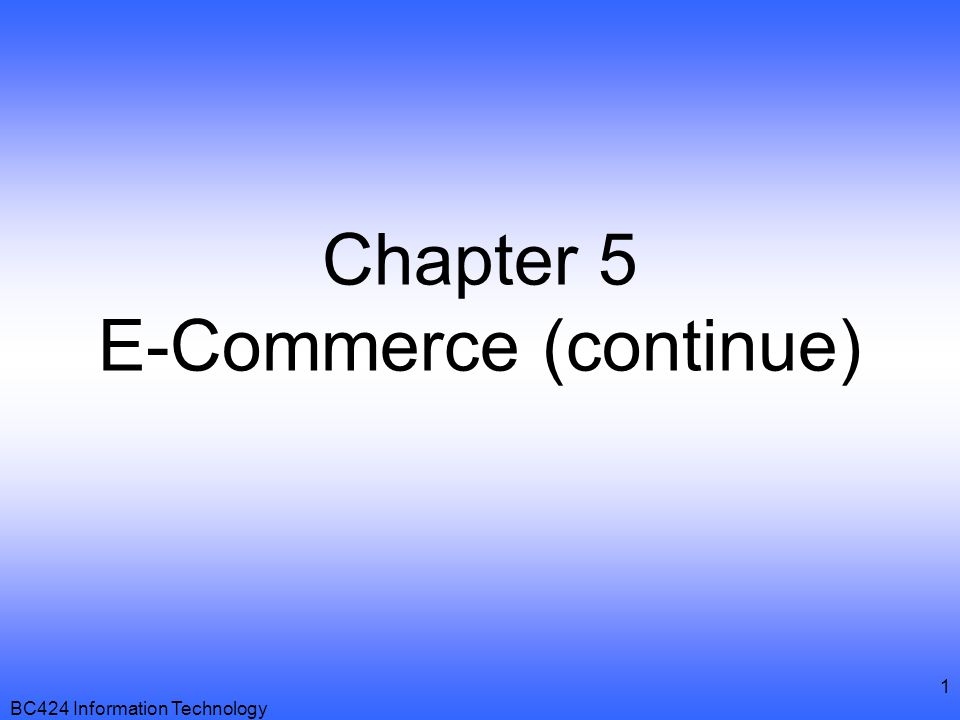 Chapter 5 E-Commerce (continue)