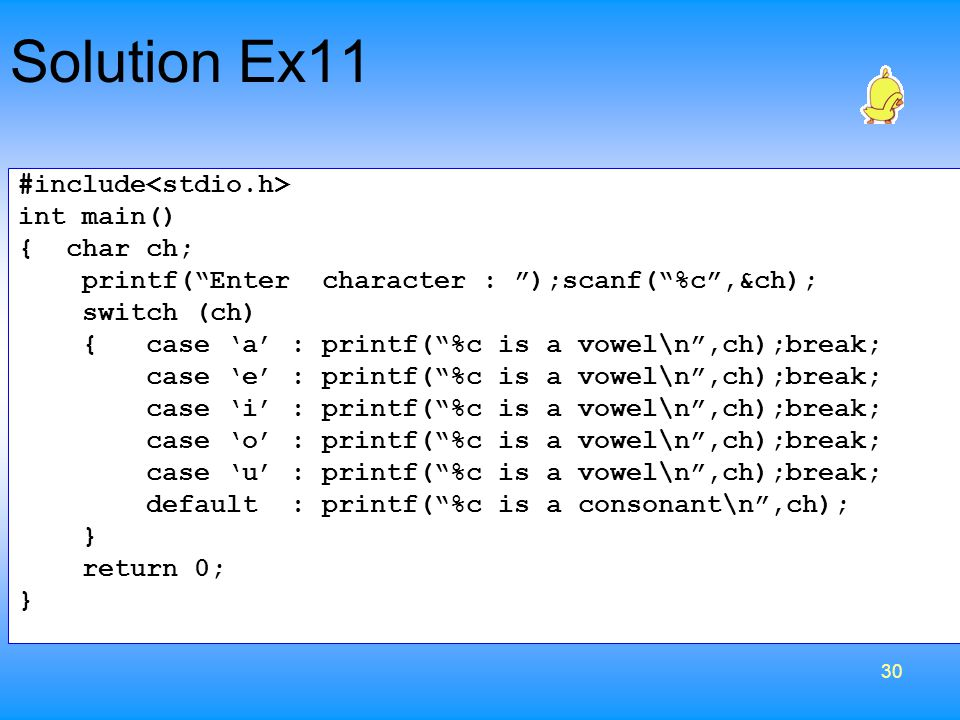 Solution Ex11 #include<stdio.h> int main() { char ch;