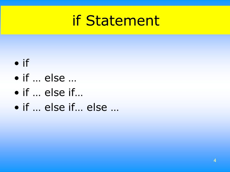 if Statement if if … else … if … else if… if … else if… else …