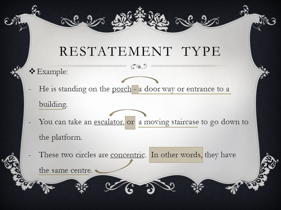 Restatement type Example: