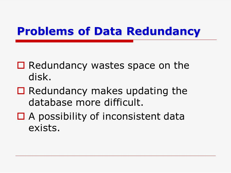 Problems of Data Redundancy