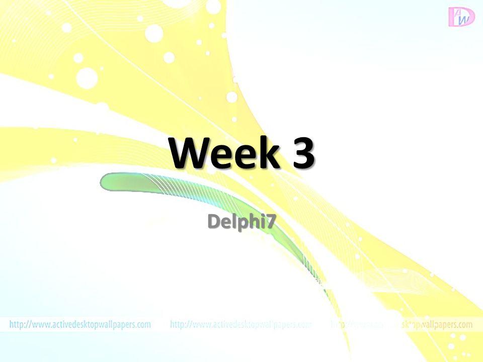 Week 3 Delphi7