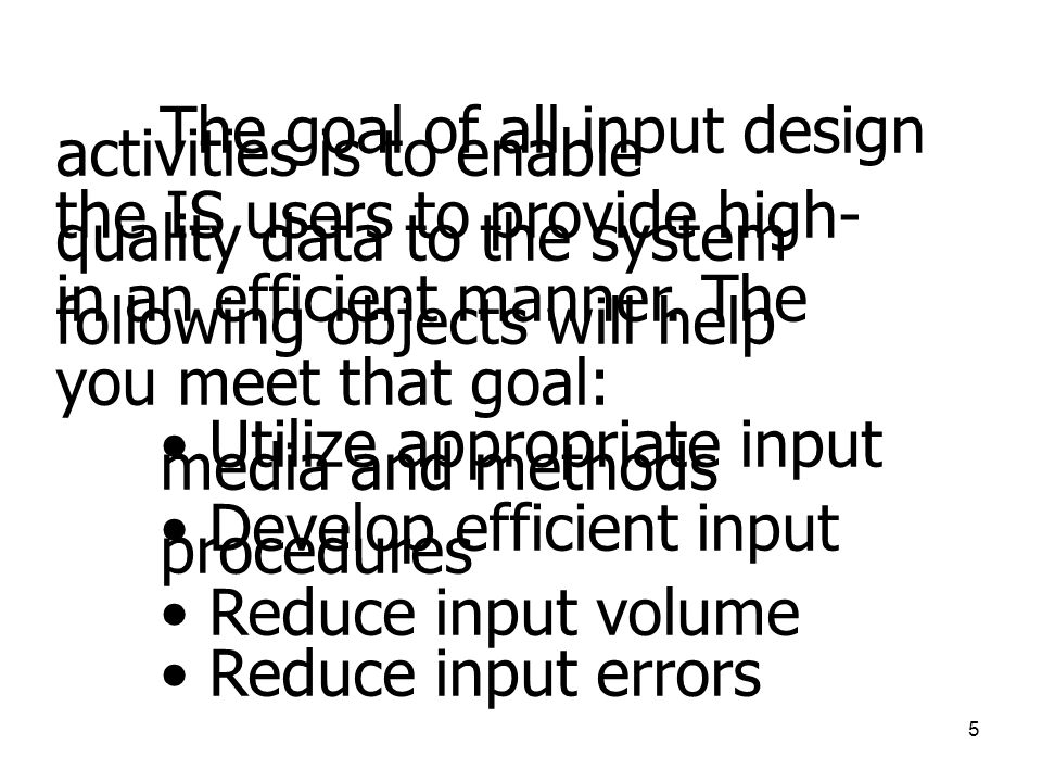The goal of all input design activities is to enable