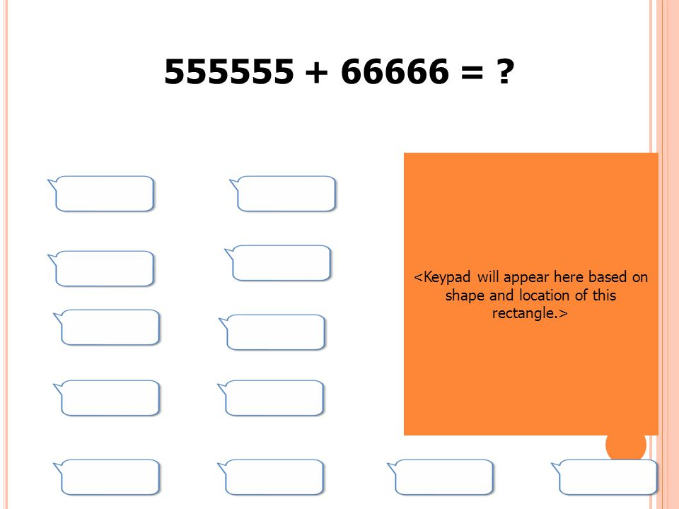 555555 + 66666 = <Keypad will appear here based on shape and location of this rectangle.>