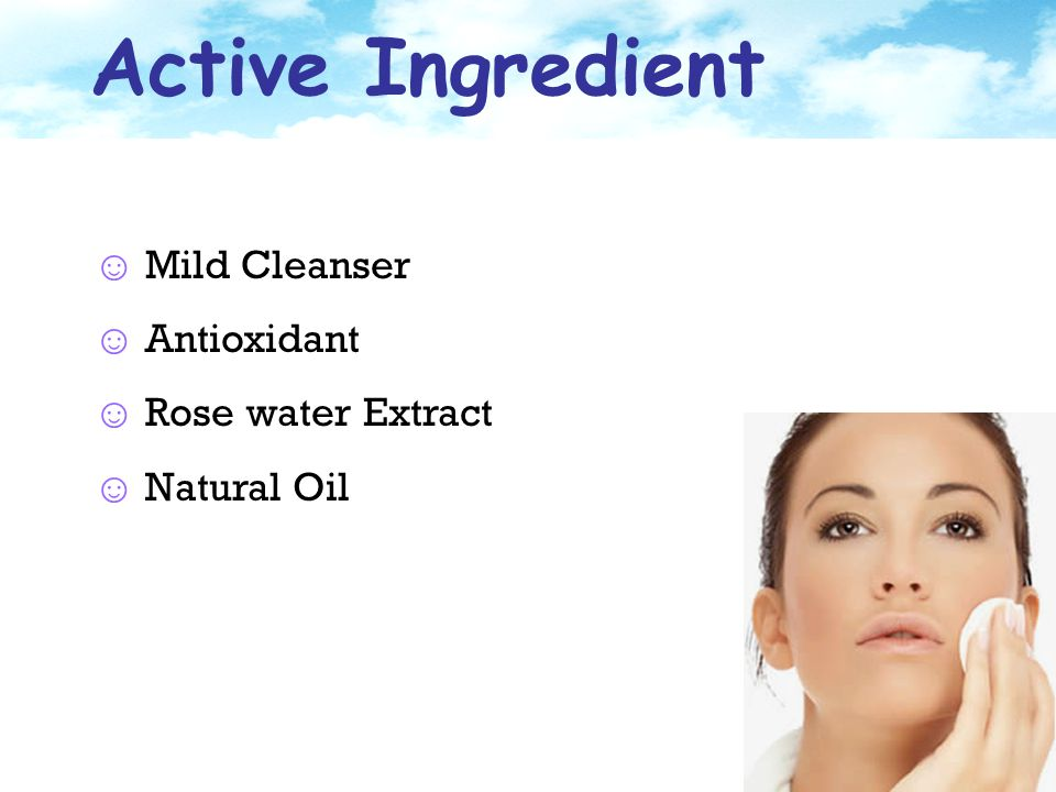 Active Ingredient Mild Cleanser Antioxidant Rose water Extract