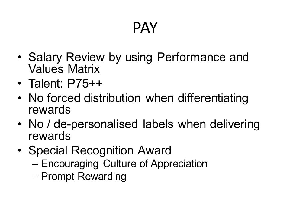 PAY Salary Review by using Performance and Values Matrix Talent: P75++