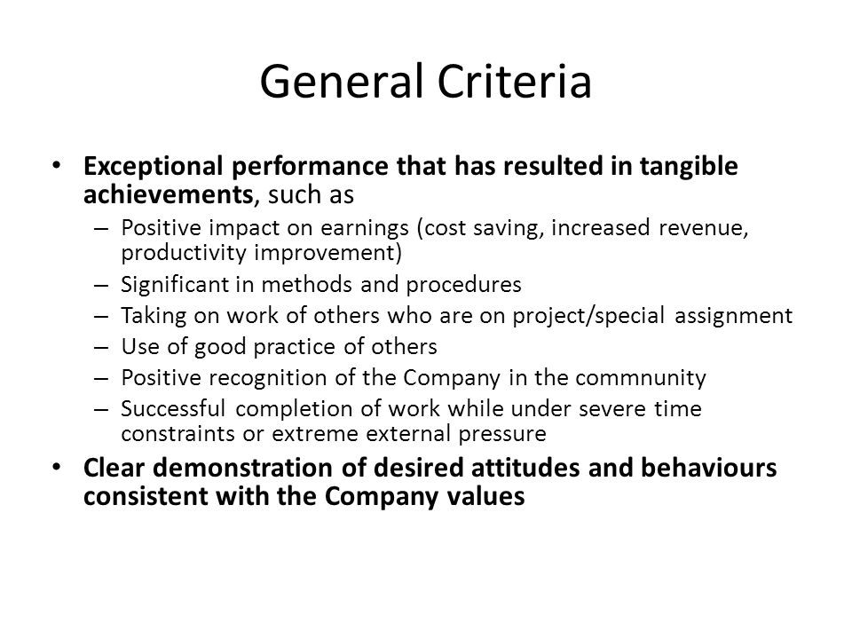 General Criteria Exceptional performance that has resulted in tangible achievements, such as.