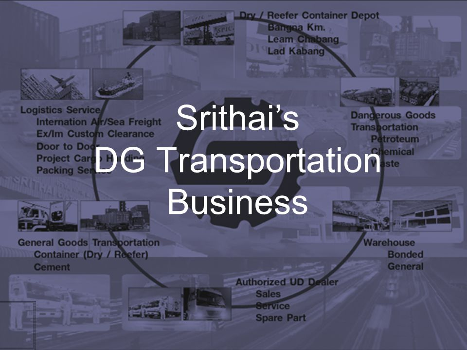 Srithai's DG Transportation Business