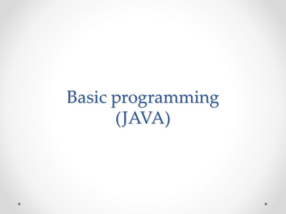 Basic programming (JAVA)