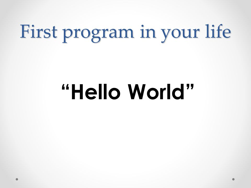 First program in your life
