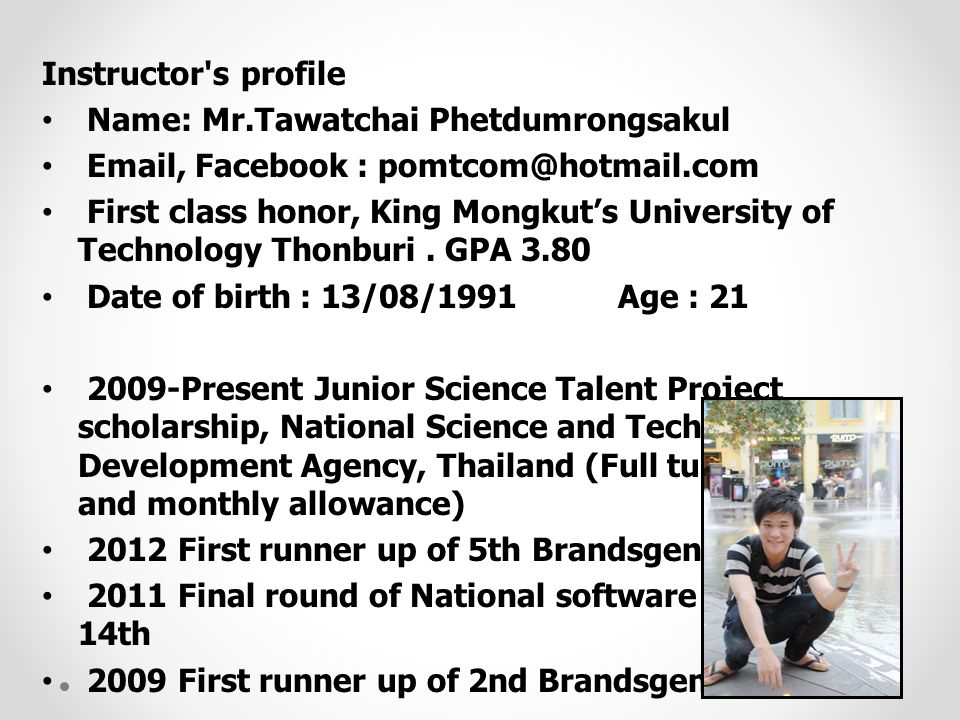 Instructor s profile Name: Mr.Tawatchai Phetdumrongsakul.  , Facebook :
