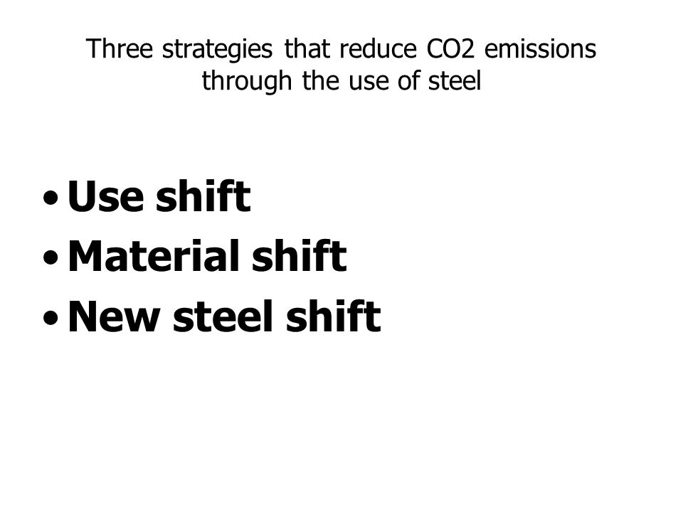 Three strategies that reduce CO2 emissions through the use of steel