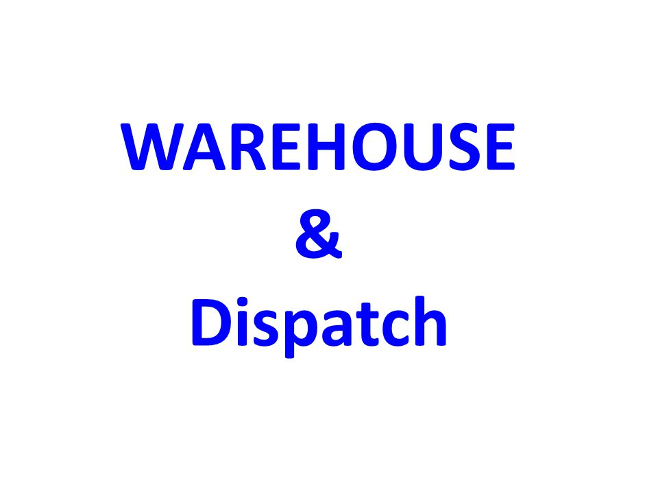 WAREHOUSE & Dispatch