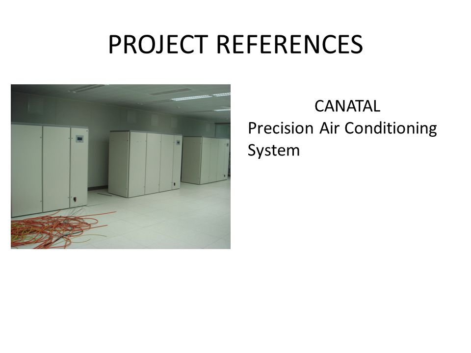 PROJECT REFERENCES CANATAL Precision Air Conditioning System