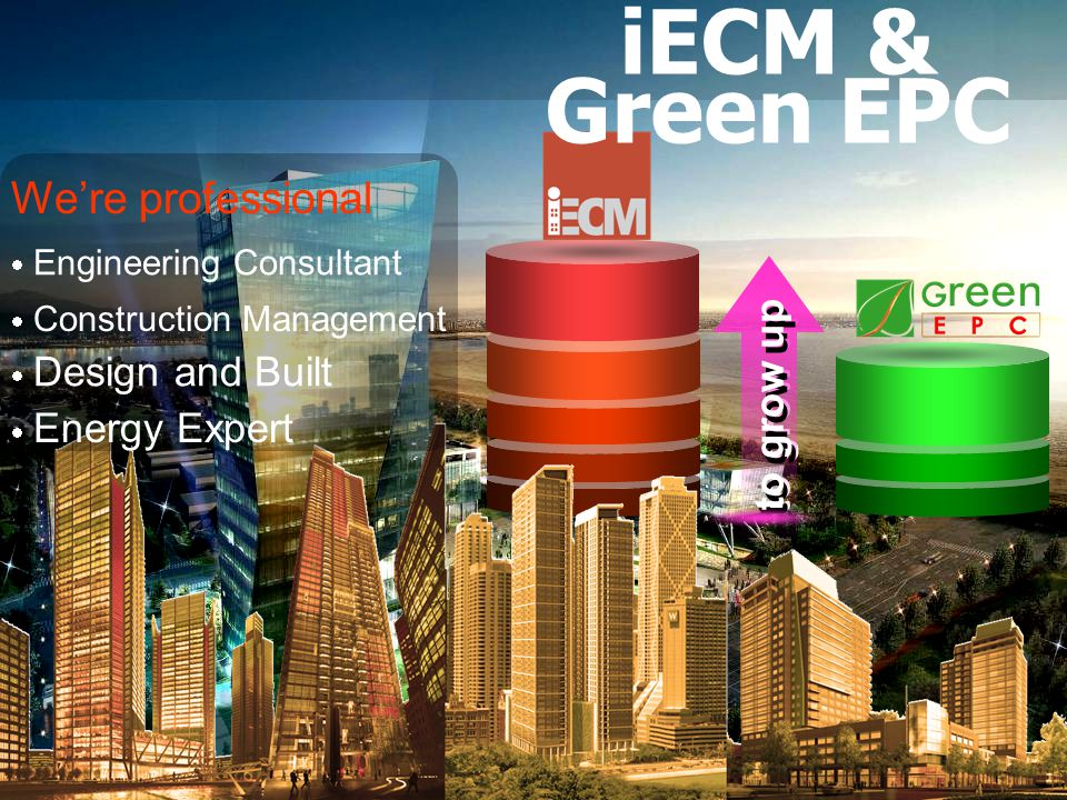 iECM & Green EPC We're professional to grow up