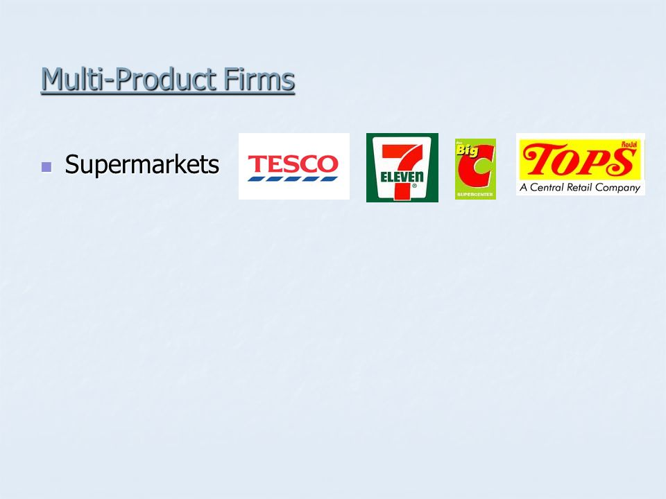 Multi-Product Firms Supermarkets