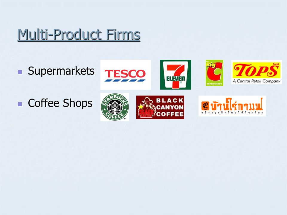 Multi-Product Firms Supermarkets Coffee Shops